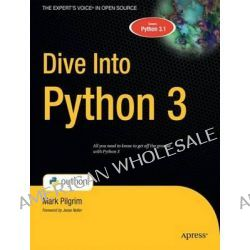 Dive into Python 3, Apress Ser. by Mark Pilgrim, 9781430224150.