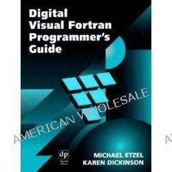 Digital Visual Fortran Programmer's Guide by Michael Etzel, 9781555582180.
