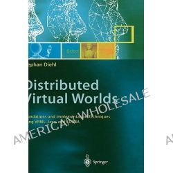 Distributed Virtual Worlds, Foundations and Implementation Techniques Using VRML, Java and CORBA by Stephan Diehl, 9783540676249.