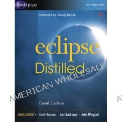 Eclipse Distilled, A Programmer's First Look at Eclipse by David Carlson, 9780321288158.