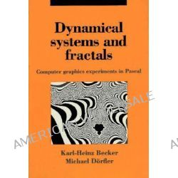 Dynamical Systems and Fractals, Computer Graphics Experiments with Pascal by Karl-Heinz Becker, 9780521369107.