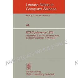 Eci Conference 1976, Proceedings of the 1st Conference of the European Cooperation in Informatics, Amsterdam, August 9-12, 1976 by K. Samelson, 9783540078043.