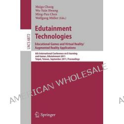 Edutainment Technologies: Educational Games and Virtual Reality/augmented Reality Applications, 6th International Confer