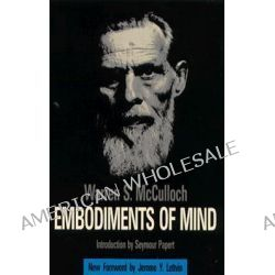 Embodiments of Mind by Warren S. McCulloch, 9780262631143.