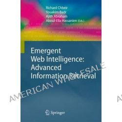 Emergent Web Intelligence, Advanced Information Retrieval by Richard Chbeir, 9781447125495.