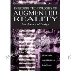 Emerging Technologies of Augmented Reality, Interfaces and Design by Michael Haller, 9781599040660.