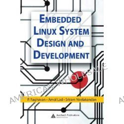 Embedded Linux System Design and Development by P. Raghavan, 9780849340581.