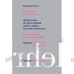 Einfuhrung in Die Stochastik, Mit Elementen Der Bayes-Statistik Und Der Analyse Unscharfer Information by R.K.W. Viertl, 9783211008379.
