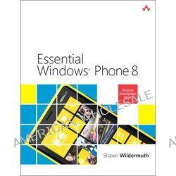 Essential Windows Phone 8 by Shawn Wildermuth, 9780321904942.