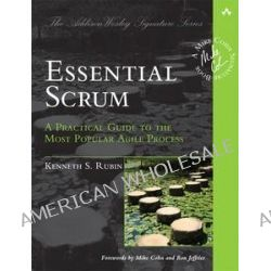 Essential Scrum, A Practical Guide to the Most Popular Agile Process by Kenneth S. Rubin, 9780137043293.