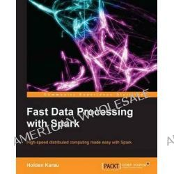 Fastdata Processing with Spark by Holden Karau, 9781782167068.