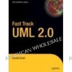 Fast Track UML 2.0, UML 2.0 Reference Guide by Kendall Scott, 9781590593202.