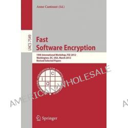 Fast Software Encryption, 19th International Workshop, FSE 2012, Washington, DC, USA, March 19-21 2012 : Revised Selected Papers by Anne Canteaut, 9783642340468.