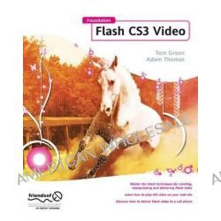 Foundation Flash CS3 Video, Apress Ser. by Tom Green, 9781590599563.