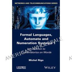 Formal Languages, Automata and Numeration Systems, Volume 1 by Michel Rigo, 9781848216150.