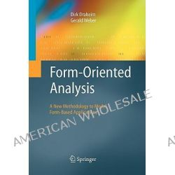 Form-Oriented Analysis, A New Methodology to Model Form-based Applications by Dirk Draheim, 9783642058226.