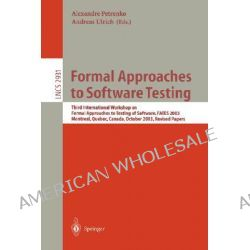 Formal Approaches to Software Testing, Third International Workshop on Formal Approaches to Testing of Software, Fates 2