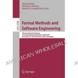 Formal Methods and Software Engineering, 9th International Conference on Formal Engineering Methods, ICFEM 2007, Boca Ra