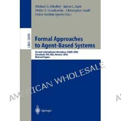 Formal Approaches to Agent-Based Systems : Third International Workshop, Faabs 2004, Greenbelt, MD, April 26-27, 2004, R