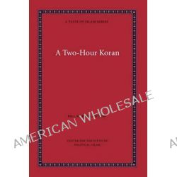 A Two-Hour Koran by Bill Warner, 9781936659029.