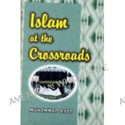 Islam at the Crossroads by Muhammad Asad, 9788171513345.