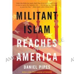Militant Islam Reaches America by Daniel Pipes, 9780393325317.