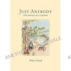 Just Anybody, Practicing a Radical Spirituality of Compassion by Dave Andrews, 9781743240304.