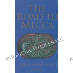 Road to Mecca by Muhammad Asad, 9781887752374.