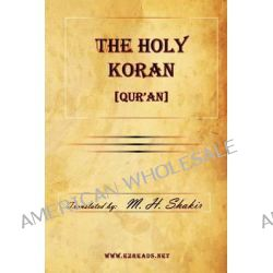 The Holy Koran [Qur'an] by M H Shakir, 9781615341290.