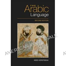 The Arabic Language by Kees Versteegh, 9780748645275.