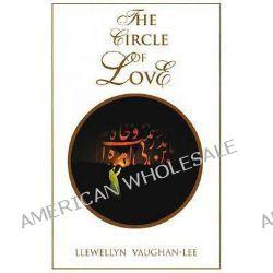 The Circle of Love by Llewellyn Vaughan-Lee, 9781890350024.