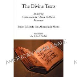 The Divine Texts by Imam Mustafa ibn Ahmad ash-Shatti, 9781897312612.
