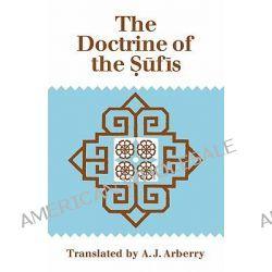 The Doctrine of the Sufis, Translated from the Arabic of Abu Bakr Al-Kalabadhi by Abu Bakr Al-Kalabadhi, 9780521292184.