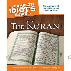 The Complete Idiot's Guide to the Koran, Complete Idiot's Guide by Sheik Muhammad Sarwar, 9781592571055.