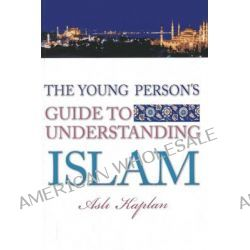 Young Person's Guide to Living Islam, The Hero of Chivalry by Asli Kaplan, 9781597842495.
