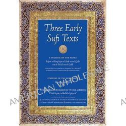 Three Early Sufi Texts, A Treatise on the Heart by Abu 'Abd Al-Rahman Al-Sulami Al-Naysaburi, 9781891785375.