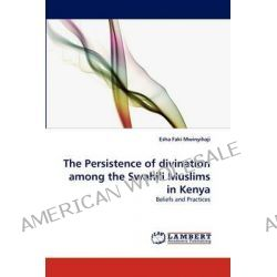 The Persistence of Divination Among the Swahili Muslims in Kenya by Esha Faki Mwinyihaji, 9783843353045.