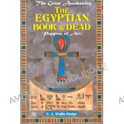Book of the Dead, Egyptian Book of the Dead by Sir E. A. Wallis Budge, 9781881316992.