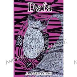 Dafa, The Ifa Concept of Divination and the Process of Interpreting Odu by Awo Falokun Fatunmbi, 9781500817121.