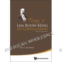 Essays of Lim Boon Keng on Confucianism, (with Chinese Translations) by Chunbao Yan, 9789814472784.