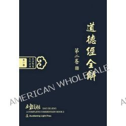 DAO de Jing, A Complete Commentary Book 2 (Oriental Wisdom Series, Volume 1) (Chinese Edition) [Hardcover] by Zhankui Liu, 9781927072110.