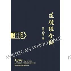 DAO de Jing, A Complete Commentary Book 3 (Oriental Wisdom Series, Volume 1) (Chinese Edition) [Hardcover] by Zhankui Liu, 9781927072127.