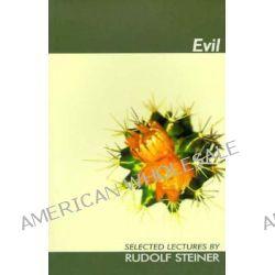 Evil by Rudolf Steiner, 9781855840461.