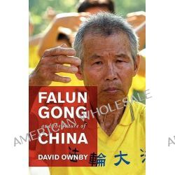 Falun Gong and the Future of China by David Ownby, 9780199738533.