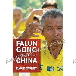 Falun Gong and the Future of China by David Ownby, 9780195329056.