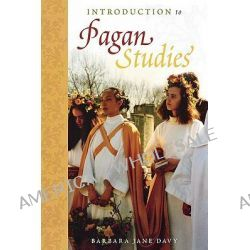 Introduction to Pagan Studies by Barbara Jane Davy, 9780759108196.