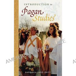Introduction to Pagan Studies by Barbara Jane Davy, 9780759108189.