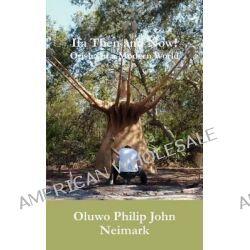 Ifa Then and Now!, Orisha in a Modern World by Oluwo Philip John Neimark, 9780974141602.