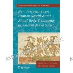 New Perspectives on Human Sacrifice and Ritual Body Treatments in Ancient Maya Society, Lecture Notes in Mathematics; 731 by Vera Tiesler, 9780387095240.