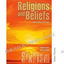 Religions and Beliefs: Pupil Book, Sikhism by Manjit Kaur, 9780748796755.
